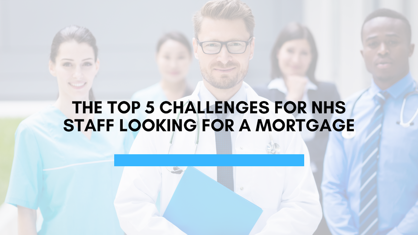 The Top 5 challenges for NHS staff looking for a mortgage